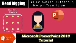Head Rigging using Morph and Action Buttons in PowerPoint 2016 / 2019 Tutorial