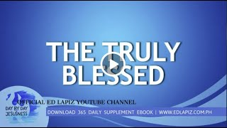 Ed Lapiz - THE TRULY BLESSED / Latest Sermon Review New Video (Official Channel 2020)