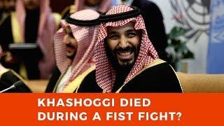 Saudi Arabia's version of events: Jamal Khashoggi died during a fist fight
