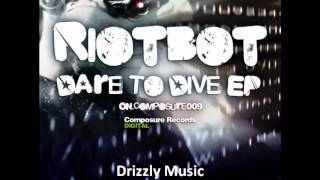 Riotbot - Dare To Dive EP (Composure Records)
