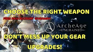 ArcheAge Unchained - Choose the Right Weapon & Don't Mess Up Your Upgrades!