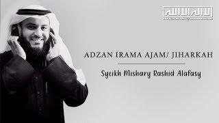 Adzan Irama Jiharkah Merdu Syeikh Mishary Rashid Alafasy