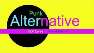 ♫ Alternatif, Punk Müzik, 800 Lives, Everet Almond, Alternative Music, Punk Music, Punk