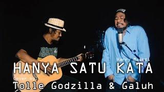 HANYA SATU KATA Cover by TOLLE GODZILLA & GALUH
