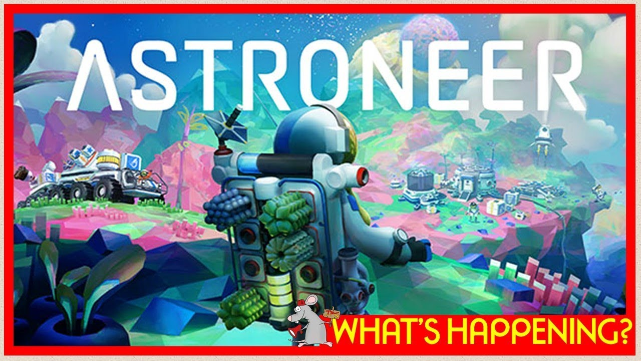 ASTRONEER FULL 1 0 RELEASE TODAY! FANTASTIC SANDBOX GAME
