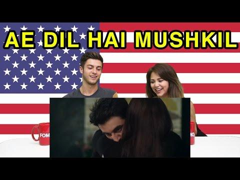 "Americans React to ""Ae Dil Hai Mushkil"""