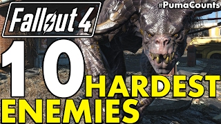 Top 10 Toughest, Hardest and Strongest Enemies in Fallout 4 Including DLC PumaCounts
