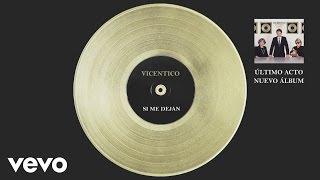 Vicentico - Si Me Dejan
