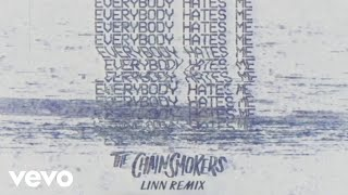 The Chainsmokers Everybody Hates Me (Linn Remix Audio)