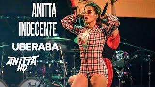 Baixar Anitta quebra tudo com INDECENTE ao vivo em Uberaba - MG 29/04/2018 [FULL HD]