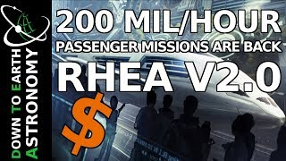 200 MIL/HOUR - PASSENGER MISSIONS ARE BACK - RHEA 2.0