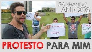 Ganhando Amigos #03 - PROTESTO PARA MIM MESMO (Brasília, DF)