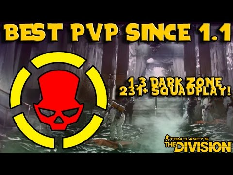 Best PvP since 1.1? (The Division) 1.3 DZ 231+ Squadplay