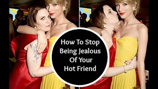 Ask Shallon: How To Stop Being Jealous Of Your Hot Friend