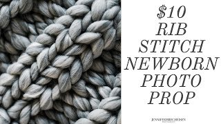 $10 CHUNKY KNIT BLANKET | CHEAP FAUX MERINO WOOL | DIY NEWBORN PHOTOGRAPHY PROP | RIB STITCH