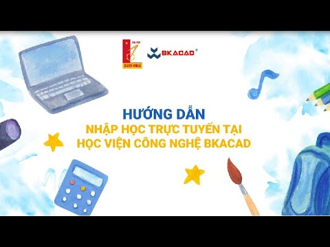 Cách thức nhập học trực tuyến tại Học viện Công nghệ BKACAD – BK-Holdings – ĐHBKHN