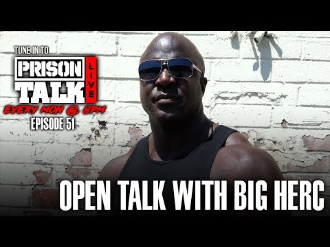 Open Talk with Big Herc - Prison Talk Live Stream E51