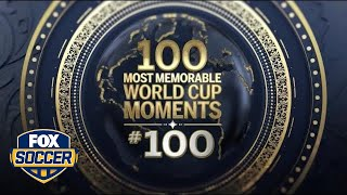 the top 100 most memorable moments in fifa world cup™ history fox soccer