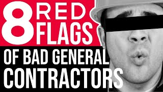 8 Red Flags of a Bad Contractor