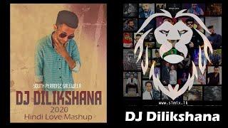 2020 Hindi Love Mashup Extended House Mix DJ Dilikshana GD