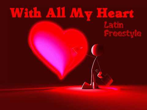 With All My Heart Latin Freestyle