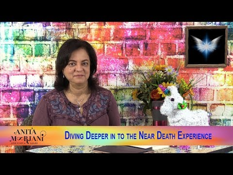 Diving Deeper in to the Near Death Experience | Anita Moorjani - Speaker & Best Selling Author