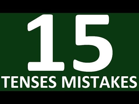 15 ENGLISH TENSES MISTAKES. Learn tenses in English grammar lessons with examples for intermedite