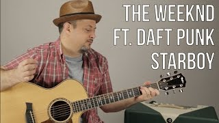 The Weeknd (Feat. Daft Punk) - Starboy - Guitar Lesson, How to Play Easy Beginner Acoustic Songs