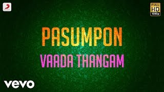 Pasumpon Vaada Thangam Lyric Vidyasagar.mp3