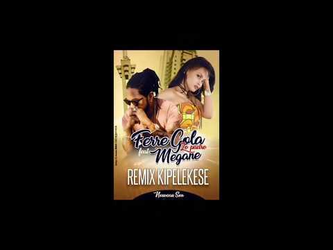 Ferre Gola Feat Megane - KIPELEKESE Remix