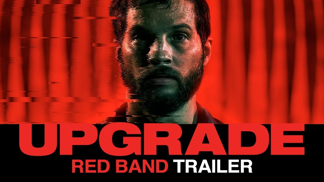 Upgrade 2018 Official Red Band Film Trailer Youtube