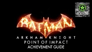 Point of Impact Guide - Batman: Arkham Knight