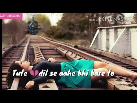 Tuta meri chahat ka silsila / sad song clip/ what's app status video song lyrics best of sad love