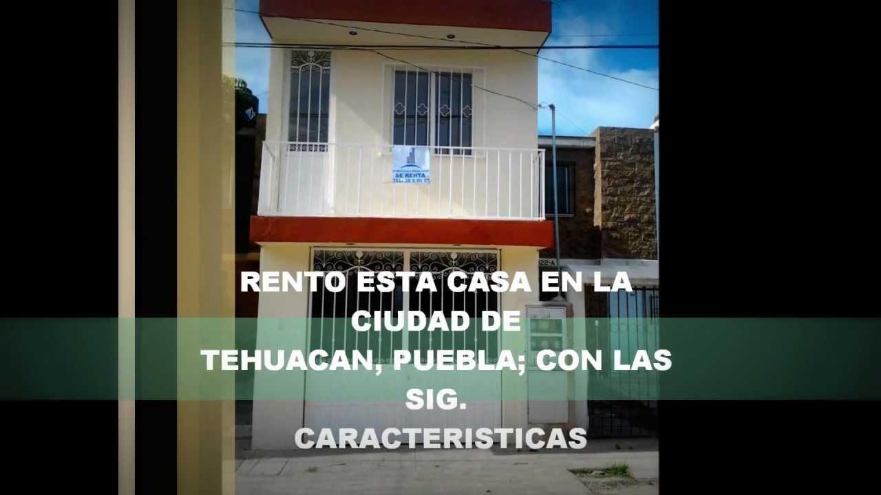 Se renta casa en la ciudad de tehuacan puebla youtube for Casas en renta en puebla