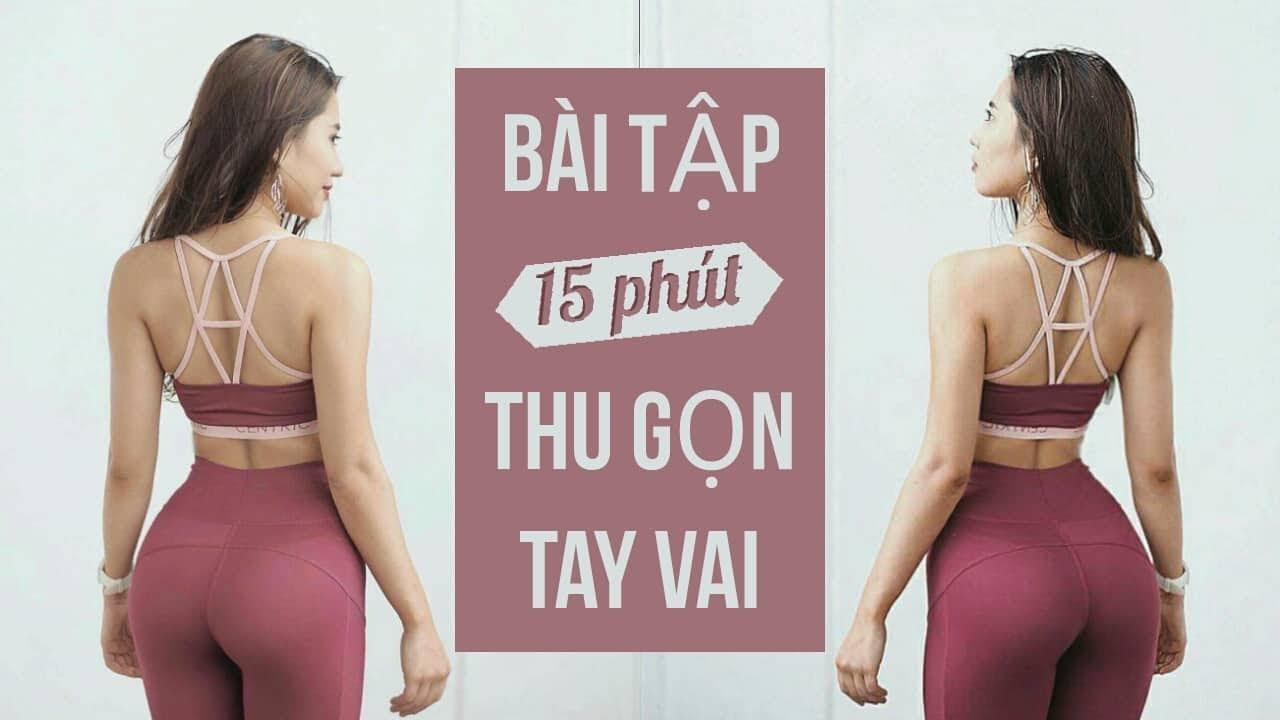 THU GỌN TAY VAI VỚI 15 PHÚT TẬP ĐƠN GIẢN | Trang Le Fitness
