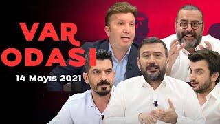 Şampiyon kim olacak? - Ertem Şener ile VAR Odası - 14 Mayıs 2021