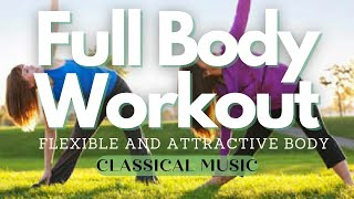 𝄞 Callanetics! ~ Full Body Workout Weight Loss Flexible And Attractive Body ~ Classical Music