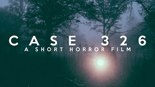 CASE 326 - Short Horror Film
