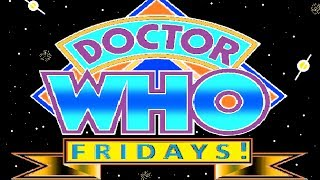 Dr Who Fridays#7: