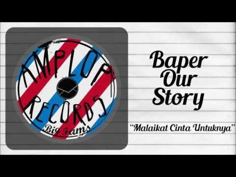 BAPER OUR STORY - Malaikat Cinta Untuknya