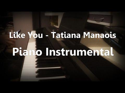 Like You - Tatiana Manaois - Piano Instrumental