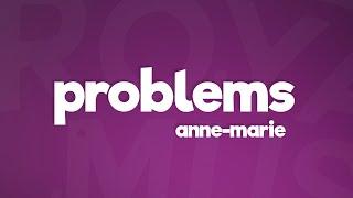 Anne-Marie - Problems (Lyrics)