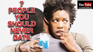 7 PEOPLE YOU SHOULD NEVER DATE - By RC BLAKES - PERISCOPE SESSION thumbnail