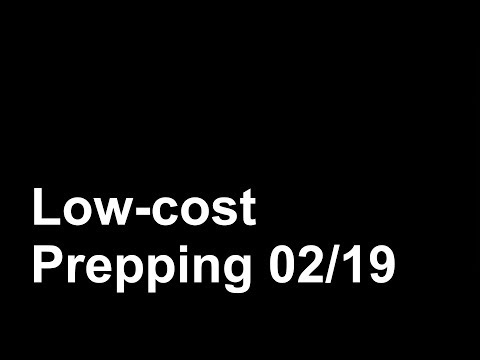 Low-cost Prepping 02/19