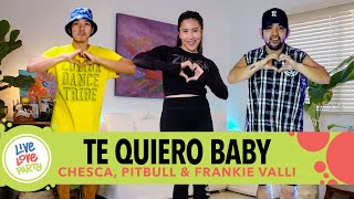 Te Quiero Baby by Chesca ft. Pitbull | Live Love Party™ | Zumba® | Dance Fitness