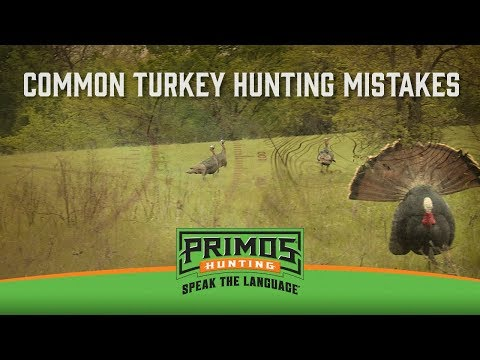 Common Turkey Hunting Mistakes