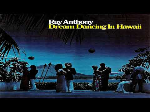 Ray Anthony -  Dream Dancing In Hawaii  (1997)GMB