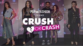 Crush Or Crash: MxS Launch - Episode 36 - POPxo Fashion