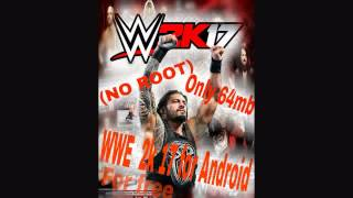 WWE 2K17 (ONLY 64 MB) ON ANDROID FOR FREE (NO ROOT) 100% WORKING