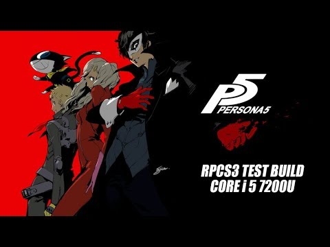 Persona 5 RPCS3 Gameplay Test Build ( Intel i5 7200U @ 2 5 Ghz ) by Syizuril